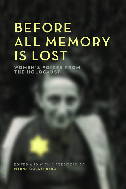 Book Cover of Before All Memory Is Lost: Women's Voices from the Holocaust