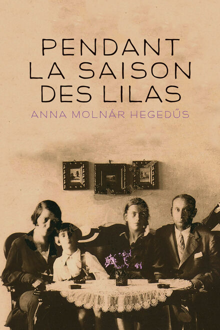 Book Cover of Pendant la saison des lilas